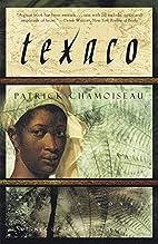 Texaco: A Novel by Patrick Chamoiseau