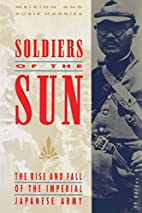 Soldiers of the Sun: The Rise and Fall of…