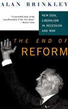 The End Of Reform: New Deal Liberalism in…