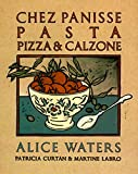Waters, Alice: Chez Panisse Pasta Pizza & Calzone