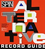 Weisbard, Eric: The SPIN : An Alternative Record Guide