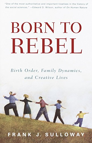 born-to-rebel-birth-order-family-dynamics-and-creative-lives