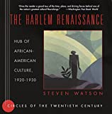 Steven Watson: The Harlem Renaissance: Hub of African-American Culture, 1920-1930 (Circles of the Twentieth Century Series)