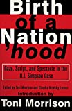 Toni Morrison: Birth of a Nation'hood: Gaze, Script, and Spectacle in the O. J. Simpson Case