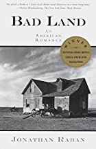 Bad Land: An American Romance by Jonathan…