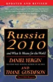 Gustafson, Thane: Russia 2010: And What It Means for the World
