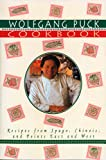 Puck, Wolfgang: The Wolfgang Puck Cookbook: Recipes from Spago, Chinois and Points East and West