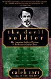 Carr, Caleb: The Devil Soldier: The American Soldier of Fortune Who Became a God in China