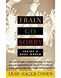 Cohen, Leah Hager: Train Go Sorry: Inside a Deaf World