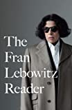 Lebowitz, Fran: The Fran Lebowitz Reader