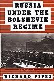 Pipes, Richard: Russia Under the Bolshevik Regime