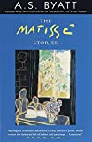Byatt, A. S.: Matisse Stories