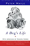 Mayle, Peter: A Dogs Life