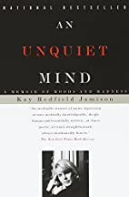 An Unquiet Mind: A Memoir of Moods and…