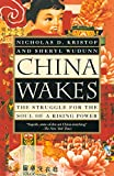 Nicholas D. Kristof: China Wakes: The Struggle for the Soul of a Rising Power