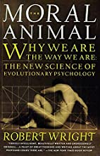 The Moral Animal: Why We Are, the Way We…