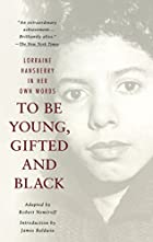 To Be Young, Gifted and Black by Lorraine…