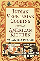 Indian Vegetarian Cooking from an American…