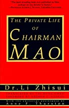 The Private Life of Chairman Mao by Zhisui…
