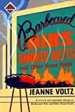 Voltz, Jeanne A.: Barbecued Ribs, Smoked Butts, and Other Great Feeds