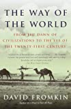 Fromkin, David: The Way of the World: From the Dawn of Civilizations to the Eve of the Twenty-First Century