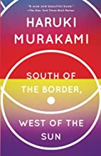 South of the Border, West of the Sun by…
