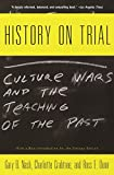 Gary Nash: History on Trial: Culture Wars and the Teaching of the Past