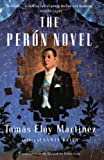 Martinez, Tomas Eloy: The Peron Novel