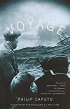 The Voyage: A Novel by Philip Caputo