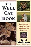 McGinnis, Terri: The Well Cat Book: The Classic Comprehensive Handbook of Cat Care