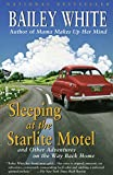 White, Bailey: Sleeping at the Starlite Motel: and Other Adventures on the Way Back Home
