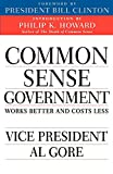 Gore, Albert: Common Sense Government: Works Better and Costs Less