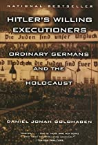 Hitler's Willing Executioners: Ordinary…