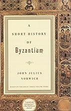 A Short History of Byzantium by John Julius…