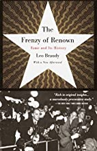 The Frenzy of Renown: Fame and Its History…