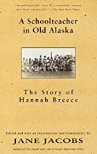 A Schoolteacher in Old Alaska: The Story of…