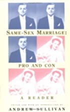 Same-Sex Marriage: Pro and Con: A Reader by…
