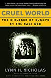 Nicholas, Lynn H.: Cruel World: The Children Of Europe in the Nazi Web