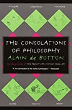 The Consolations of Philosophy by Alain De…