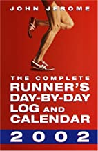 The Complete Runner's Day-by-Day Log and…