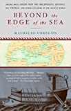 Obregon, Mauricio: Beyond the Edge of the Sea: Sailing With Jason and the Argonauts, Ulysses, the Vikings, and Other Explorers of the Ancient World