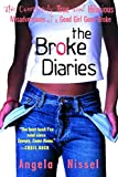 Nissel, Angela: The Broke Diaries: The Completely True and Hilarious Misadventures of a Good Girl Gone Broke