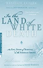 In the Land of White Death: An Epic Story of…