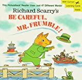 Scarry, Richard: Richard Scarry's Be Careful, Mr. Frumble! (Pictureback(R))