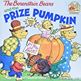 Berenstain, Stan: The Berenstain Bears and the Prize Pumpkin