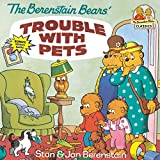 Berenstain, Stan: The Berenstain Bears' Trouble with Pets