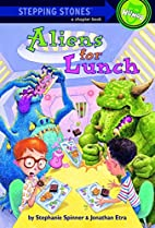 Aliens For Lunch by Stephanie Spinner