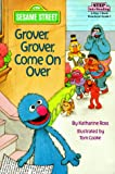 Ross, Katharine: Grover, Grover, Come on Over! (Step into Reading, Step 1, paper)
