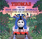 Thomas and the Hide-and-Seek Animals by…