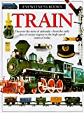 Coiley, John: Train (Eyewitness Books)
